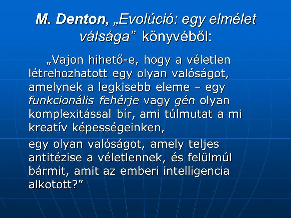 """M. Denton, """"Evolúció: egy elmélet válsága könyvéből:"""