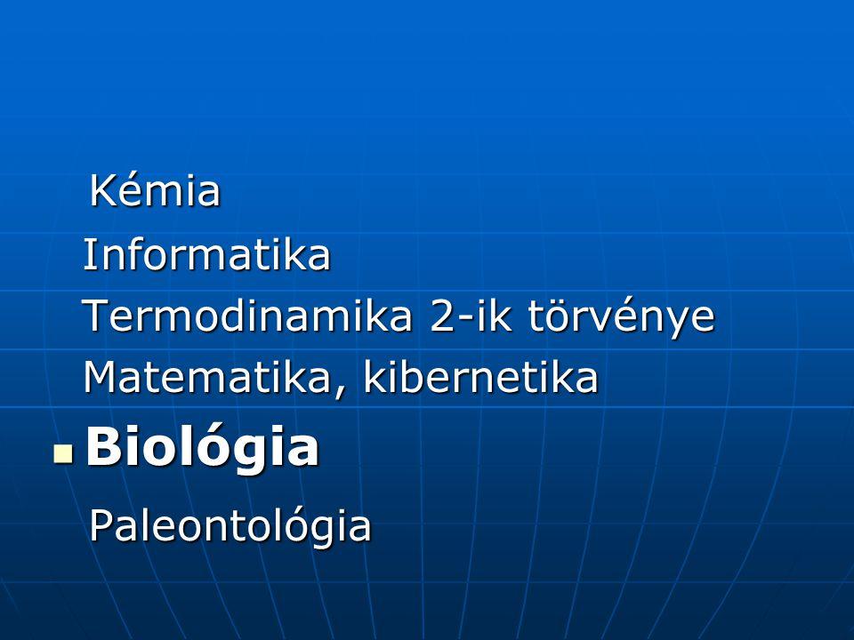 Kémia Biológia Paleontológia Informatika Termodinamika 2-ik törvénye