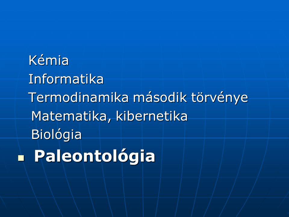 Paleontológia Kémia Informatika Termodinamika második törvénye