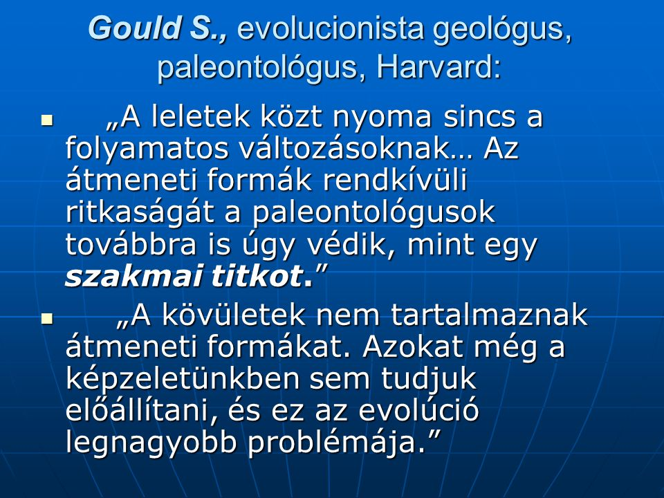 Gould S., evolucionista geológus, paleontológus, Harvard: