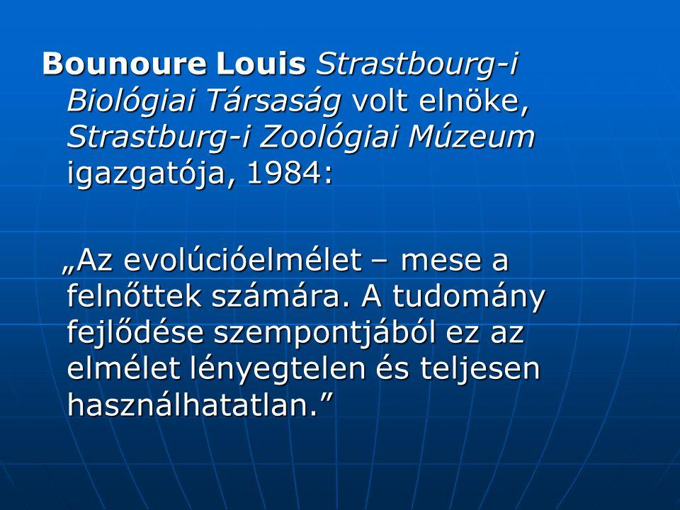 Bounoure Louis Strastbourg-i Biológiai Társaság volt elnöke, Strastburg-i Zoológiai Múzeum igazgatója, 1984: