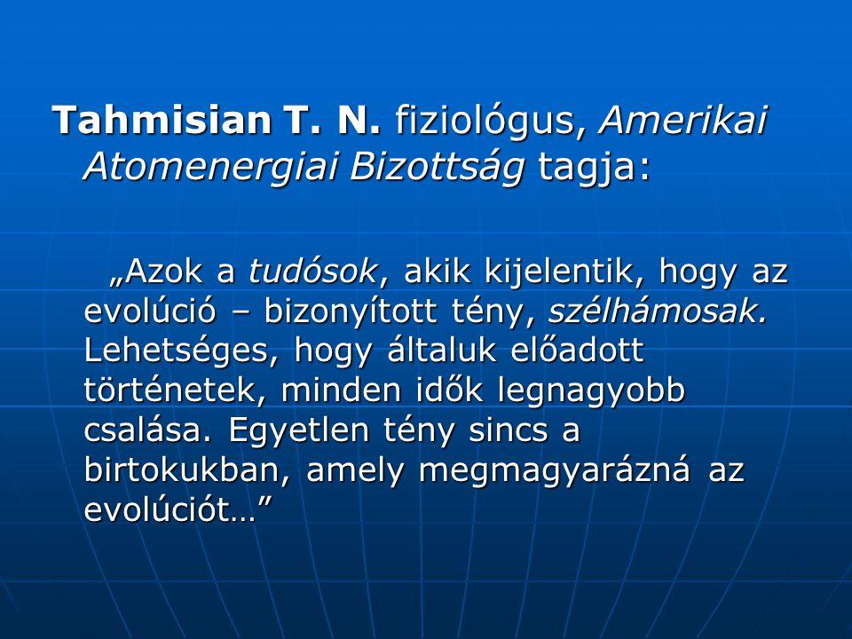 Tahmisian T. N. fiziológus, Amerikai Atomenergiai Bizottság tagja: