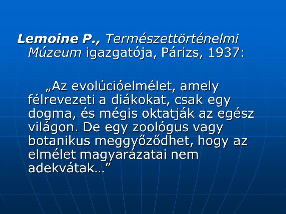 Lemoine P., Természettörténelmi Múzeum igazgatója, Párizs, 1937:
