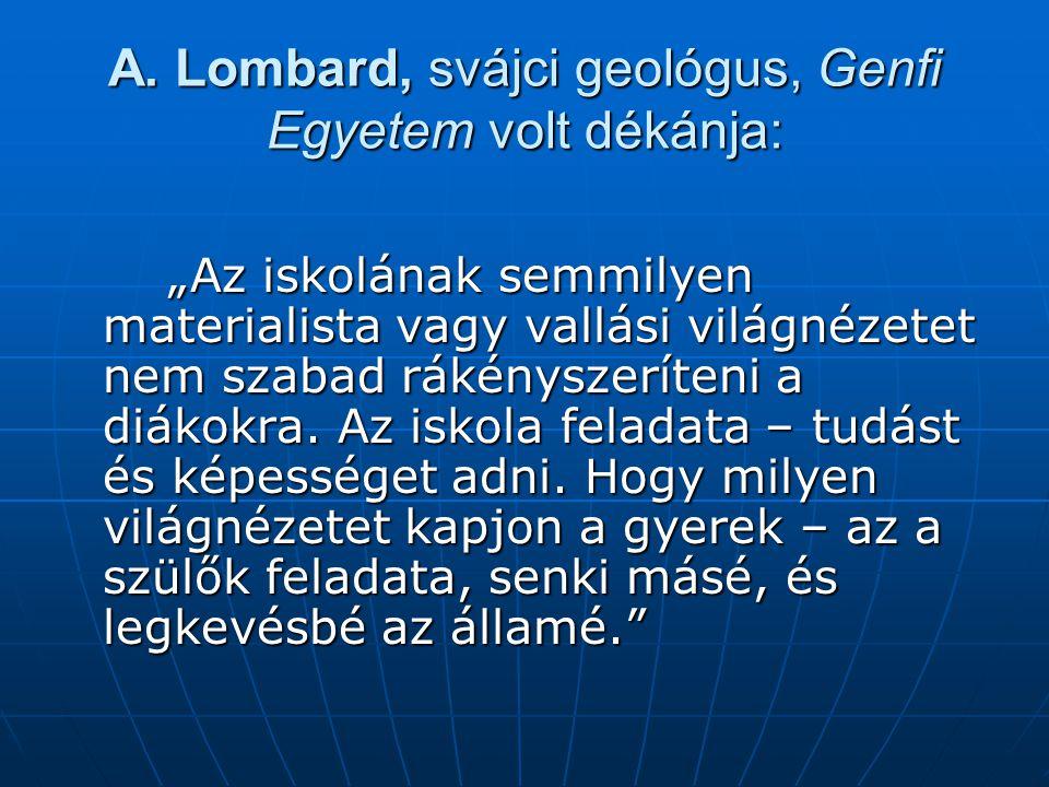 A. Lombard, svájci geológus, Genfi Egyetem volt dékánja: