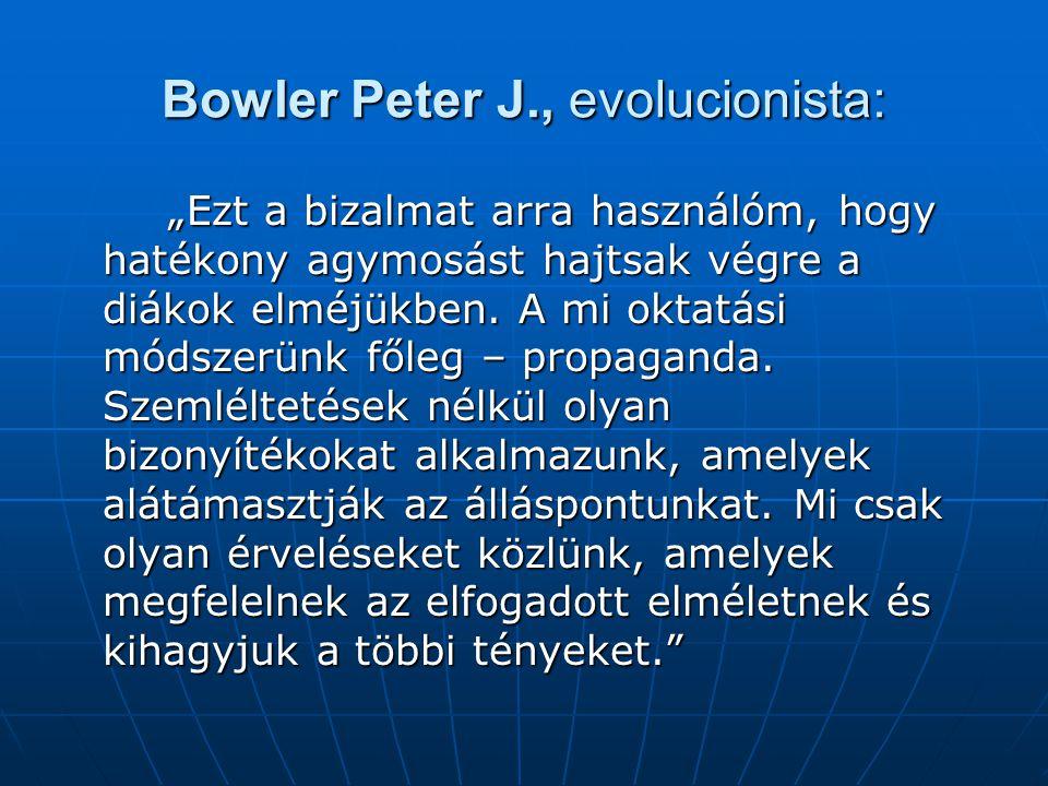 Bowler Peter J., evolucionista: