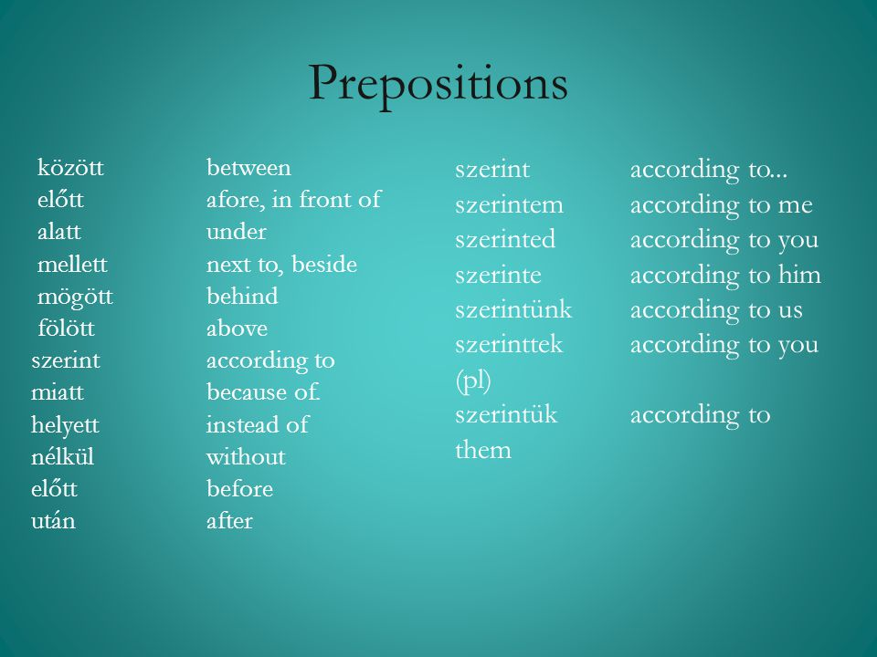 Prepositions szerint according to... szerintem according to me