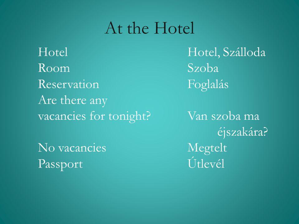 At the Hotel Hotel Hotel, Szálloda Room Szoba Reservation Foglalás