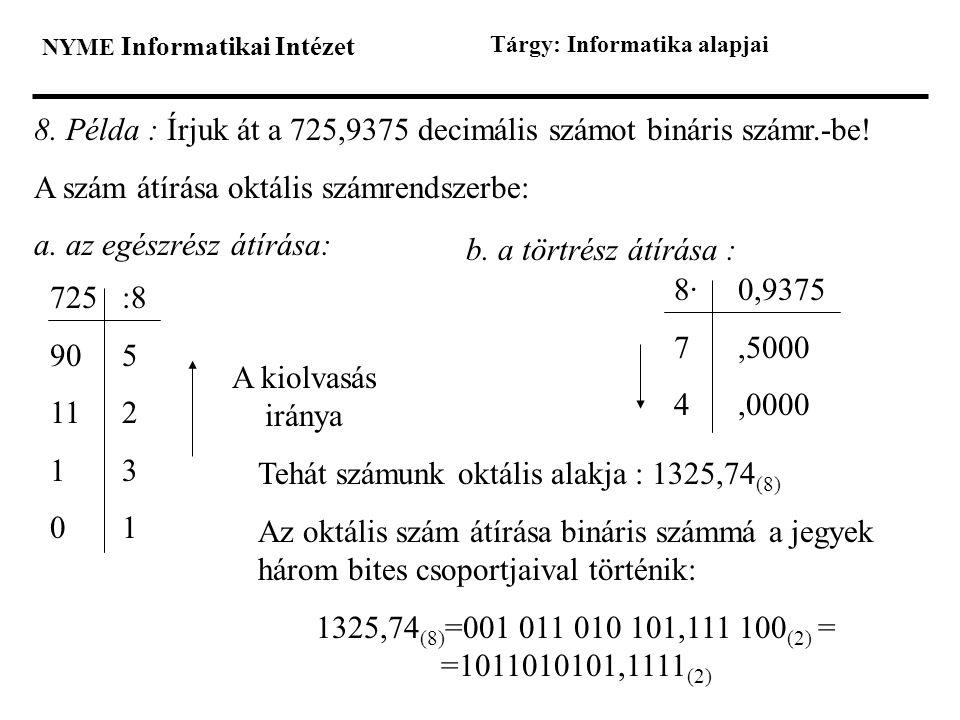 8. Példa : Írjuk át a 725,9375 decimális számot bináris számr.-be!