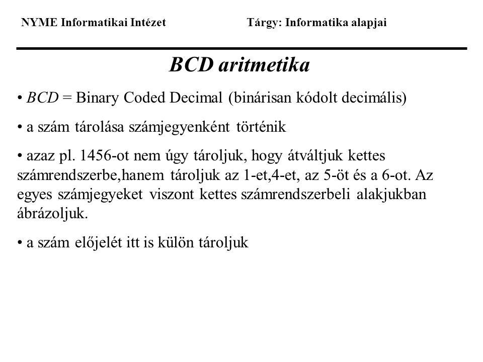 BCD aritmetika BCD = Binary Coded Decimal (binárisan kódolt decimális)