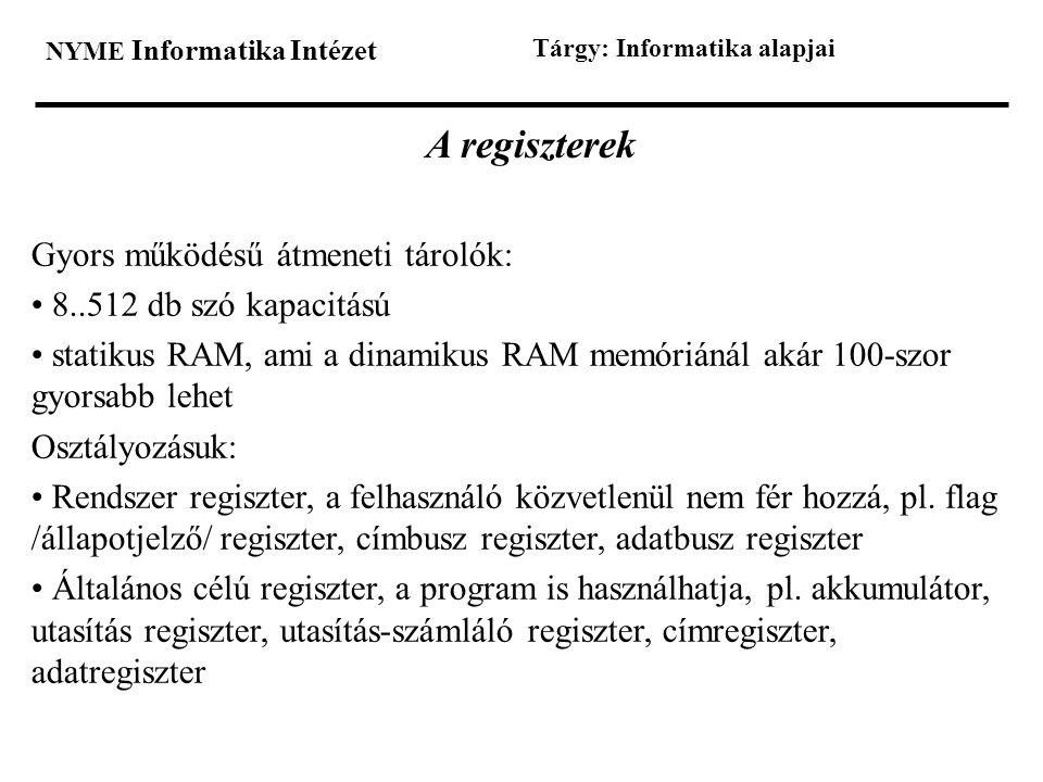 A regiszterek Gyors működésű átmeneti tárolók: