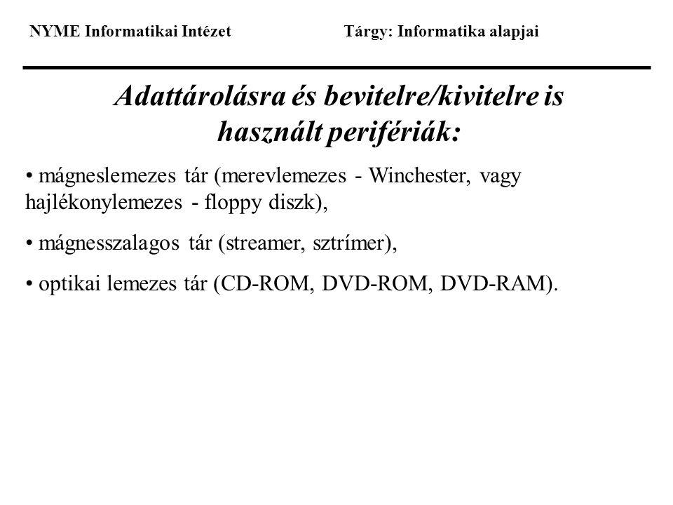Adattárolásra és bevitelre/kivitelre is használt perifériák: