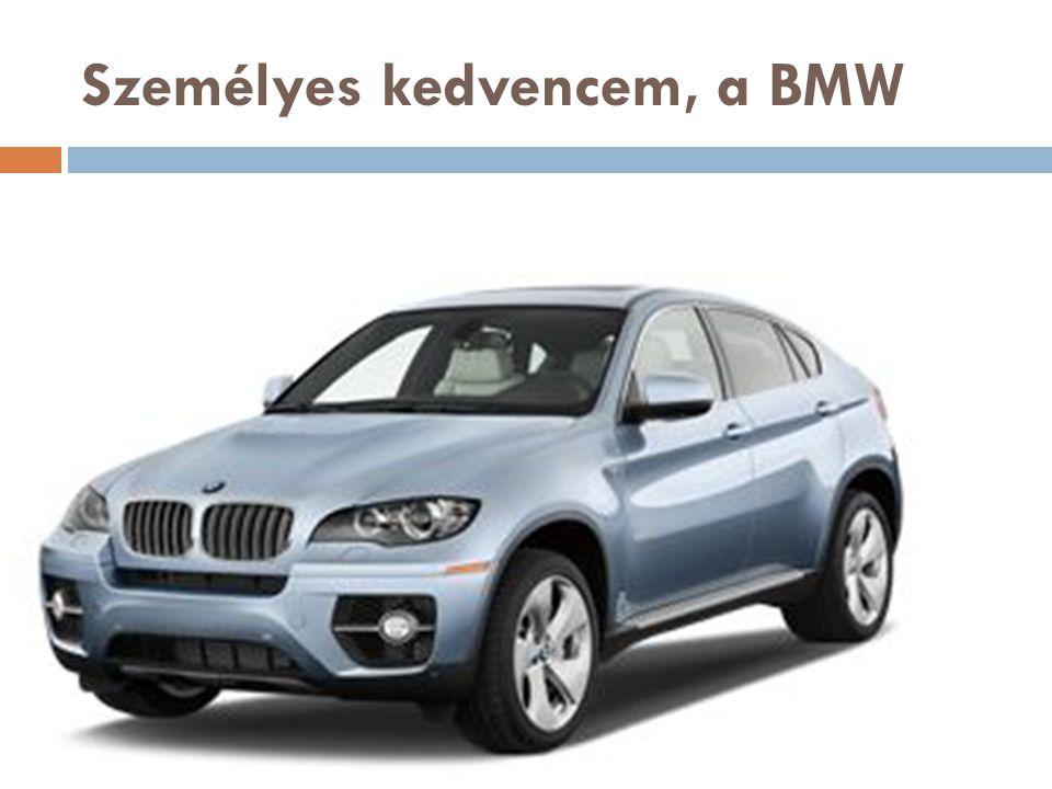 Személyes kedvencem, a BMW