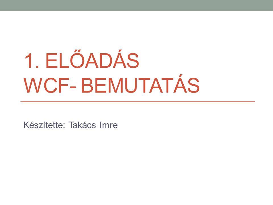 1. Előadás WCF- bemutatás