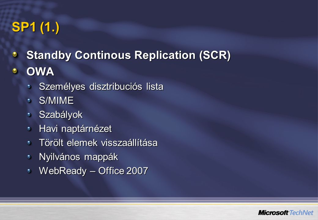 SP1 (1.) Standby Continous Replication (SCR) OWA