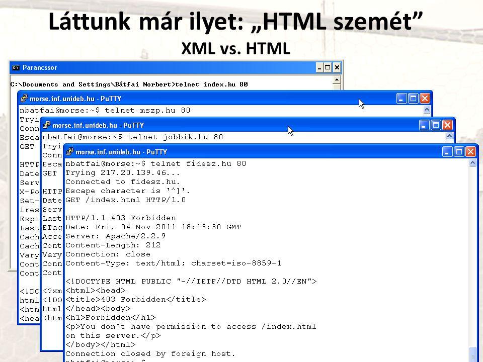 """Láttunk már ilyet: """"HTML szemét XML vs. HTML"""