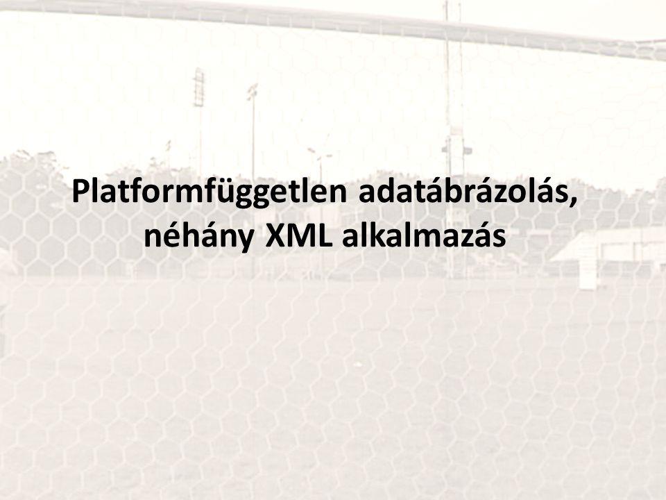 Platformfüggetlen adatábrázolás, néhány XML alkalmazás