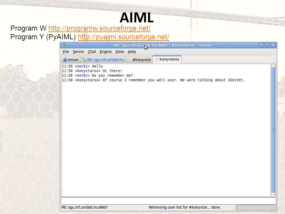 AIML Program W http://programw.sourceforge.net/