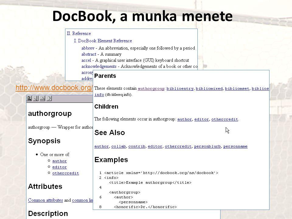 DocBook, a munka menete http://www.docbook.org/tdg5/en/html/authorgroup.html