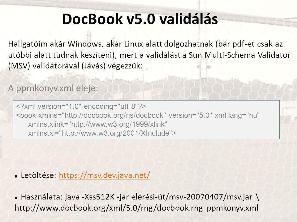 DocBook v5.0 validálás A ppmkonyv.xml eleje: