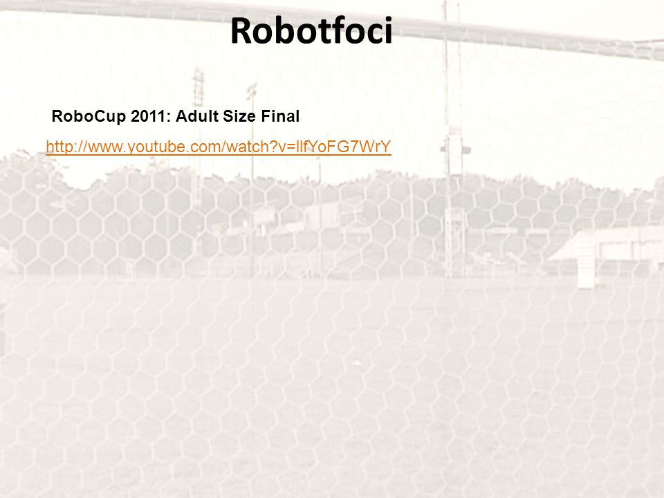 Robotfoci RoboCup 2011: Adult Size Final