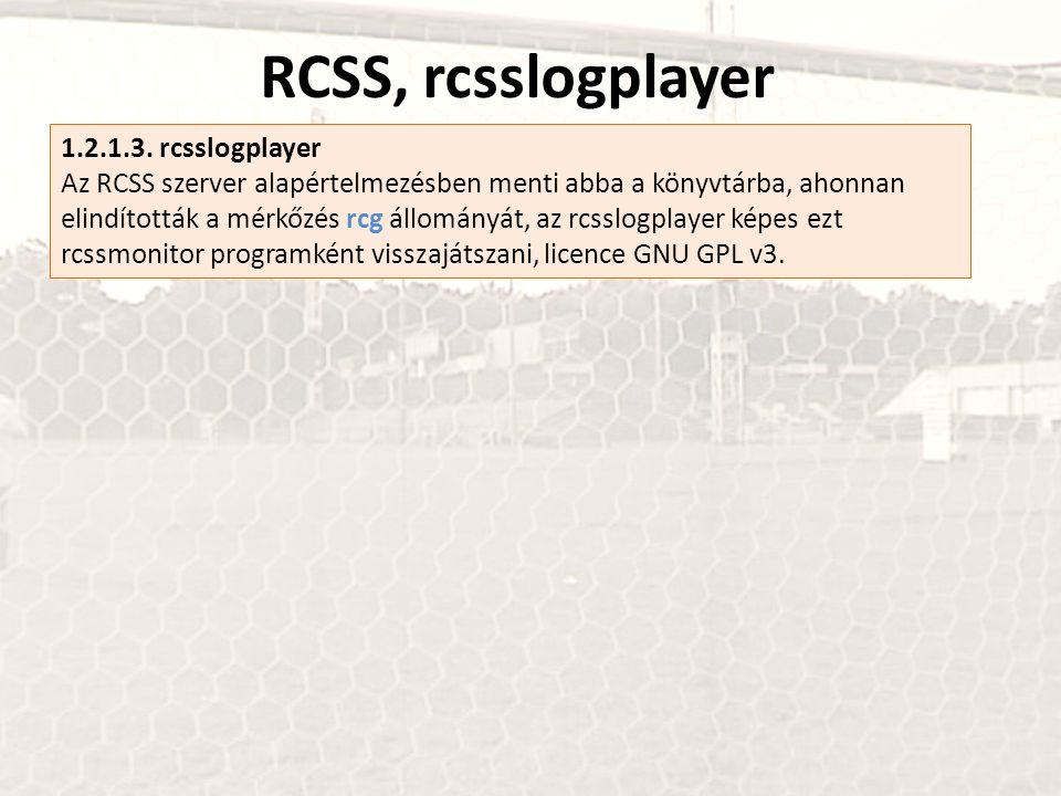 RCSS, rcsslogplayer 1.2.1.3. rcsslogplayer