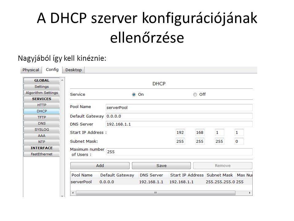 A DHCP szerver konfigurációjának ellenőrzése
