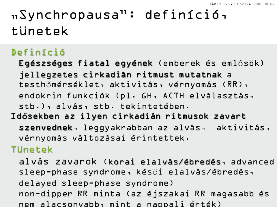 """Synchropausa : definíció, tünetek"