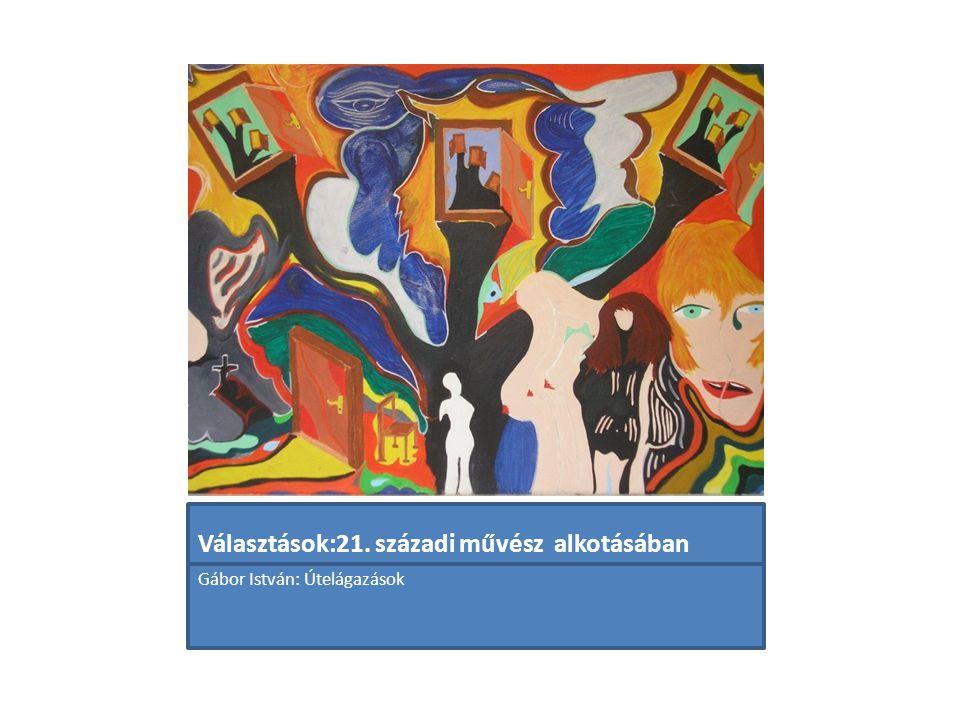 Választások:21. századi művész alkotásában