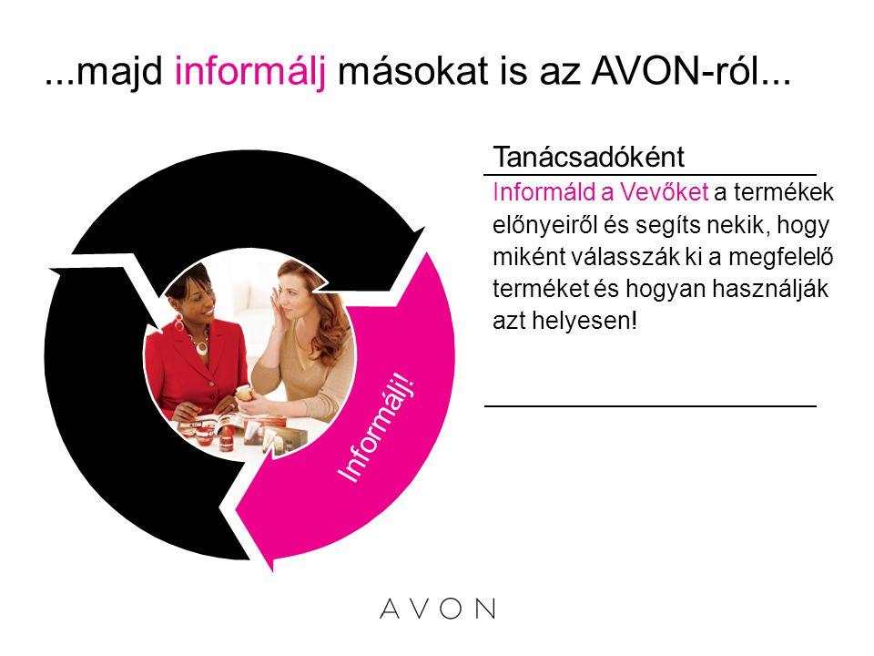 ...majd informálj másokat is az AVON-ról...