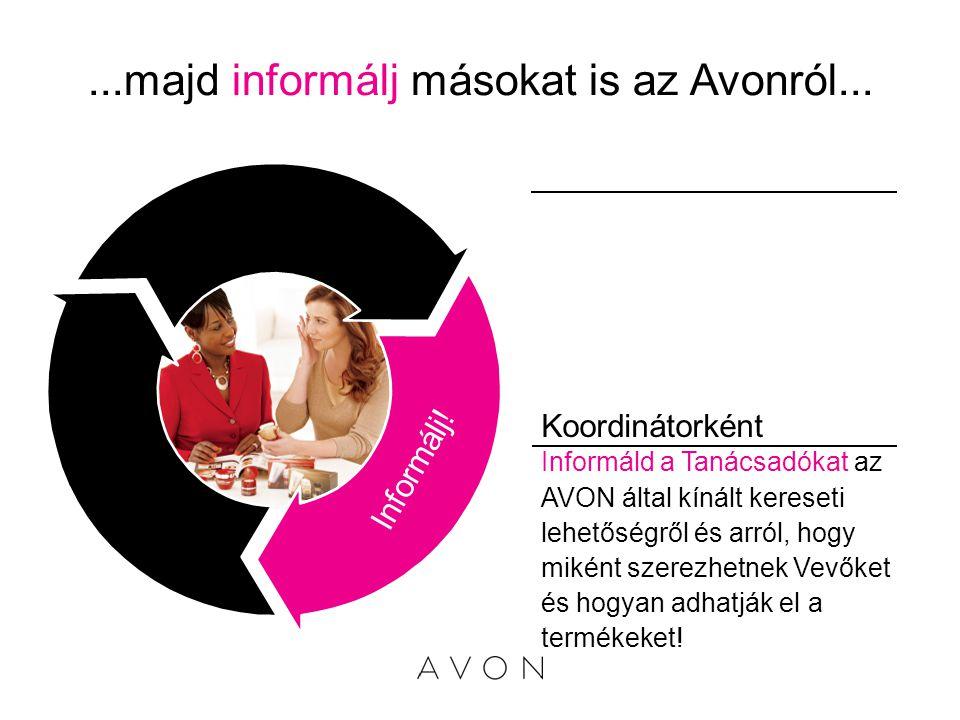 ...majd informálj másokat is az Avonról...