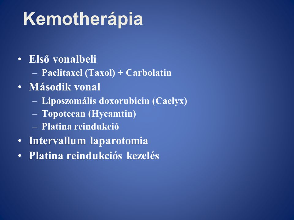 Kemotherápia Első vonalbeli Második vonal Intervallum laparotomia