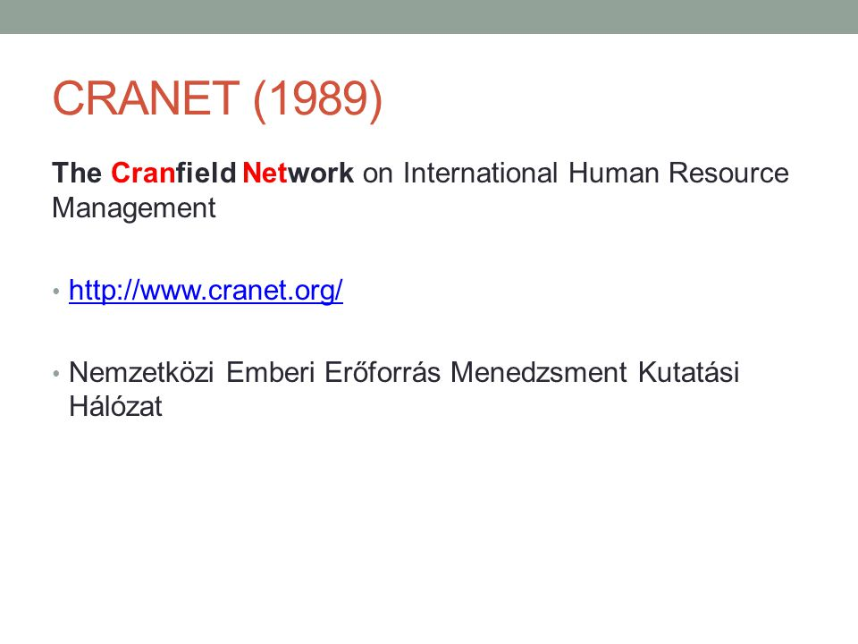 CRANET (1989) The Cranfield Network on International Human Resource Management. http://www.cranet.org/