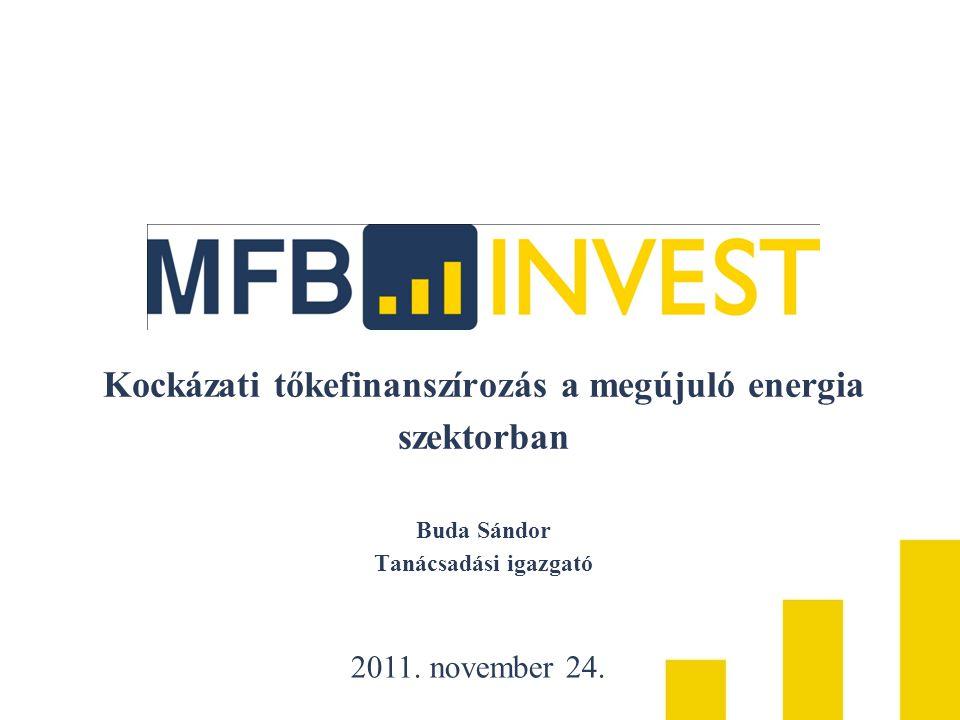Kockázati tőkefinanszírozás a megújuló energia szektorban Buda Sándor Tanácsadási igazgató