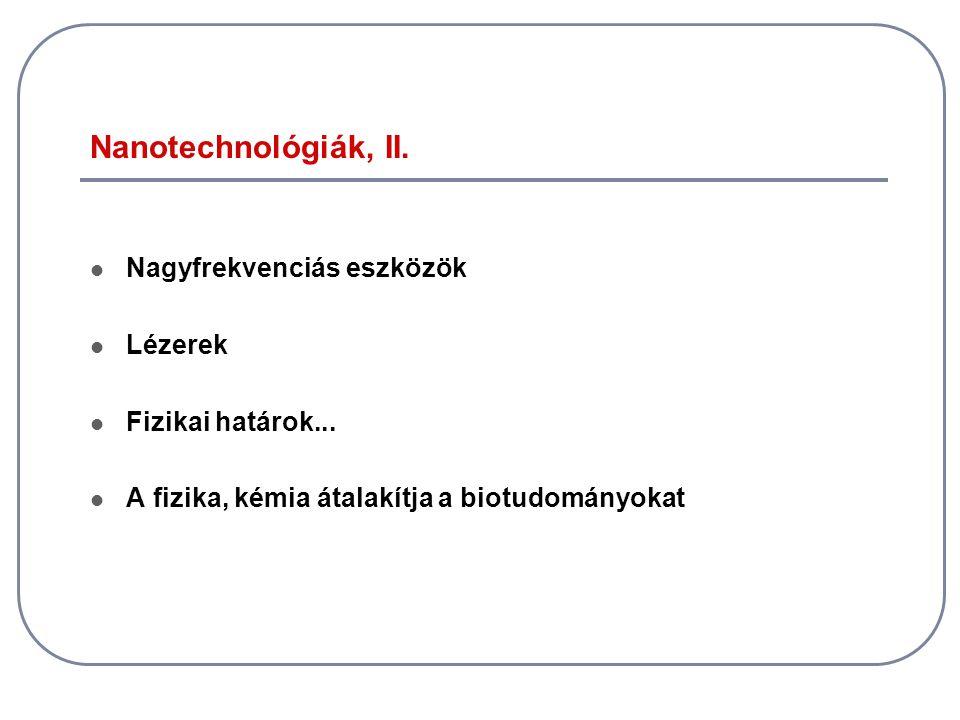 Nanotechnológiák, II. Nagyfrekvenciás eszközök Lézerek
