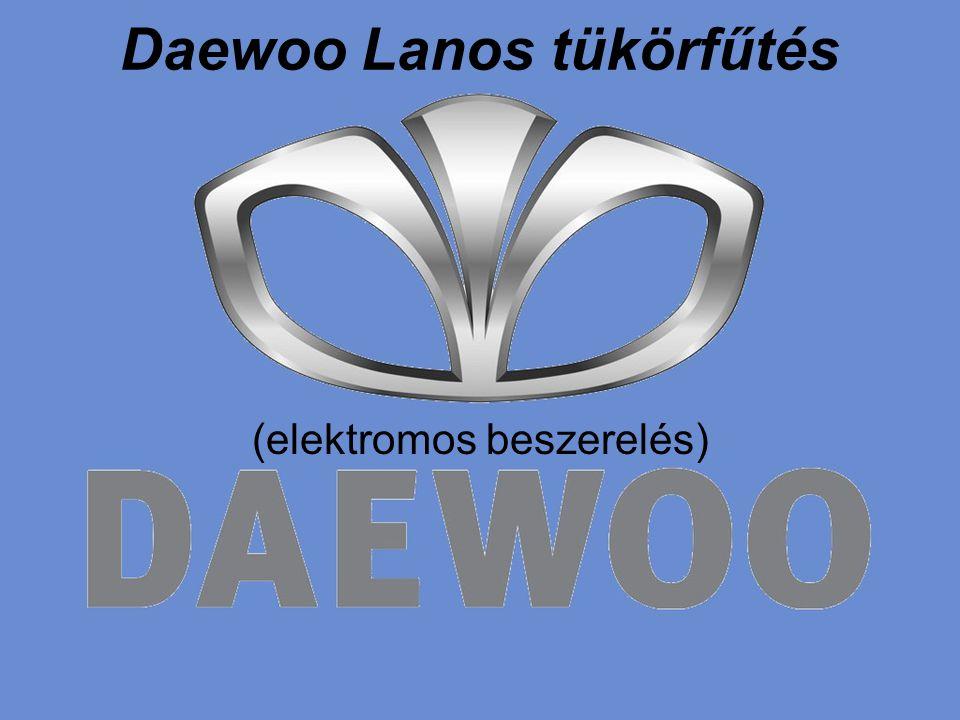 Daewoo Lanos tükörfűtés