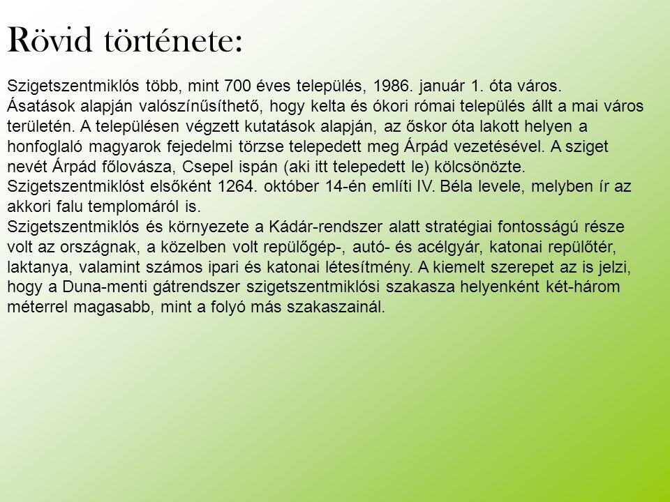 Rövid története: Szigetszentmiklós több, mint 700 éves település, 1986. január 1. óta város.