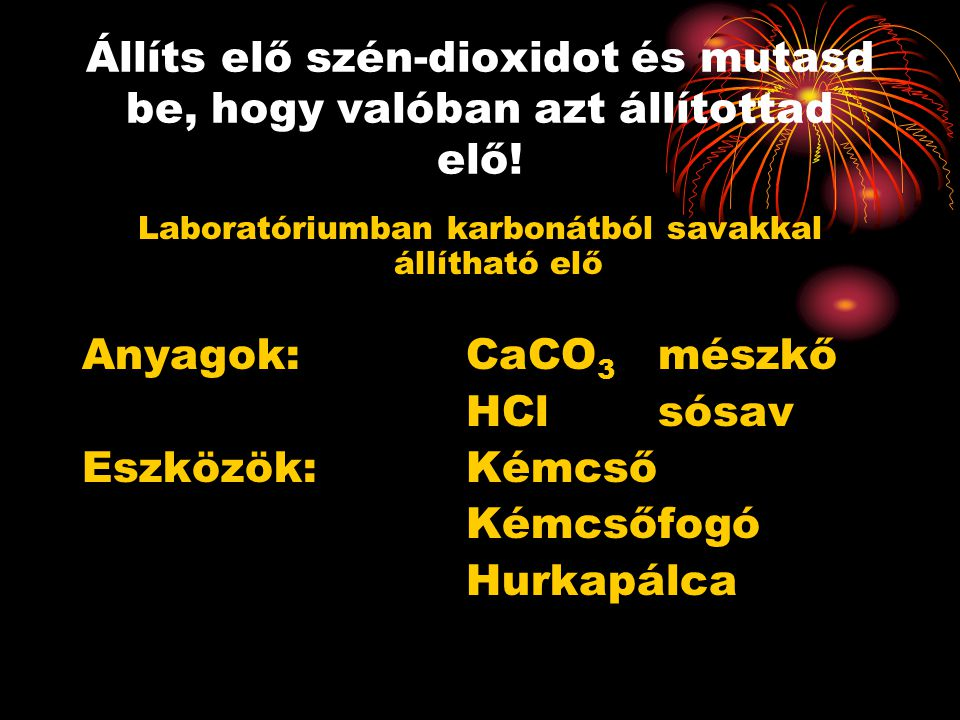 Laboratóriumban karbonátból savakkal állítható elő