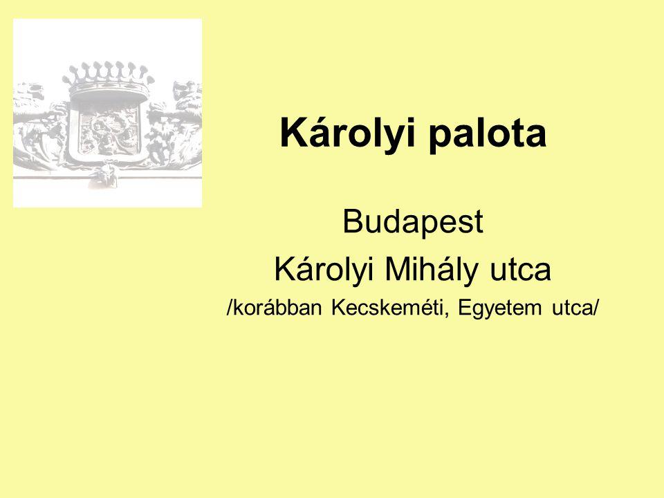 Budapest Károlyi Mihály utca /korábban Kecskeméti, Egyetem utca/