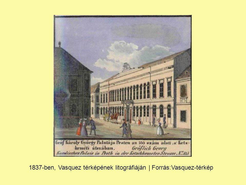 1837-ben, Vasquez térképének litográfiáján | Forrás:Vasquez-térkép