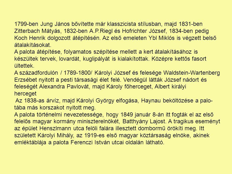 1799-ben Jung János bővítette már klasszicista stílusban, majd 1831-ben