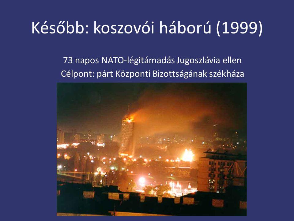 Később: koszovói háború (1999)