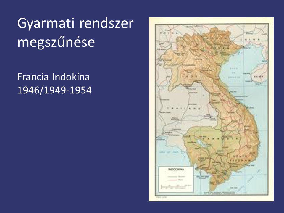 Gyarmati rendszer megszűnése Francia Indokína 1946/1949-1954