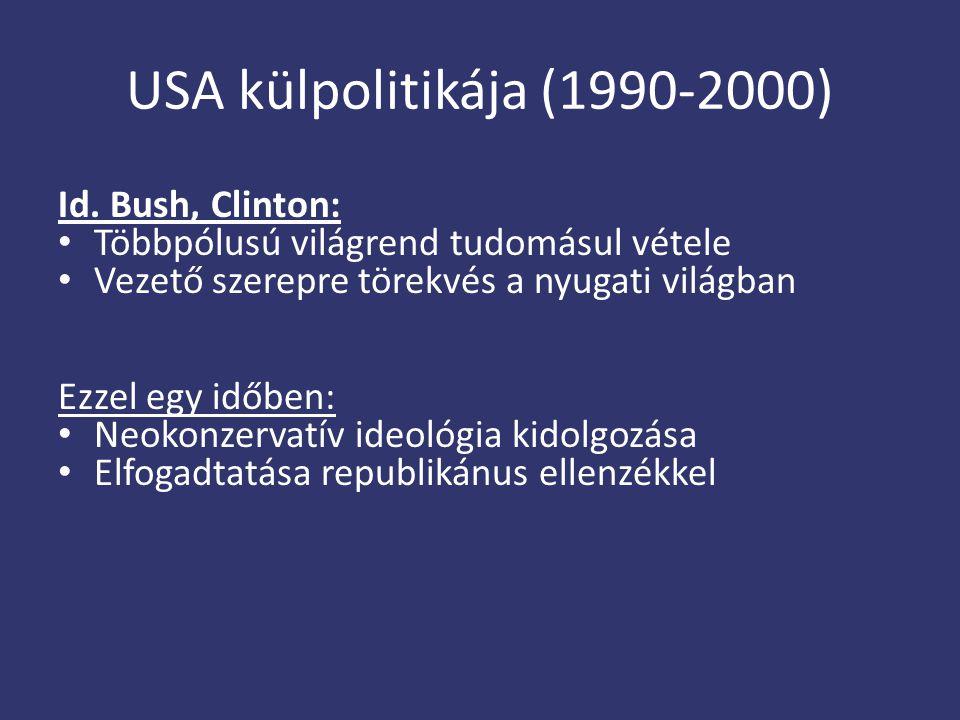 USA külpolitikája (1990-2000) Id. Bush, Clinton: