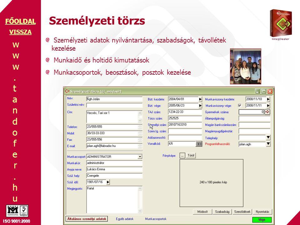 Személyzeti törzs VISSZA. Személyzeti adatok nyilvántartása, szabadságok, távollétek kezelése. Munkaidő és holtidő kimutatások.