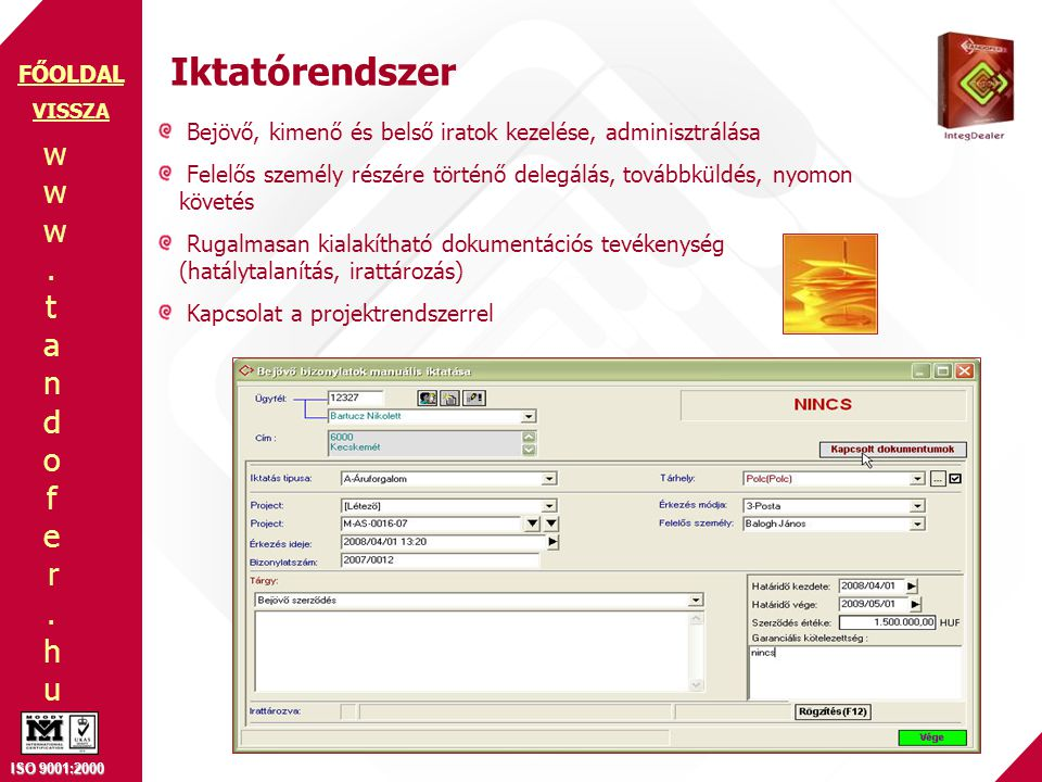 Iktatórendszer VISSZA. Bejövő, kimenő és belső iratok kezelése, adminisztrálása.