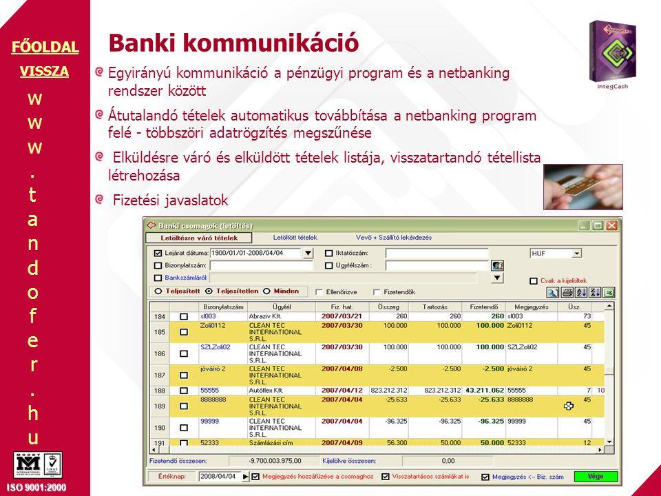 Banki kommunikáció VISSZA. Egyirányú kommunikáció a pénzügyi program és a netbanking rendszer között.