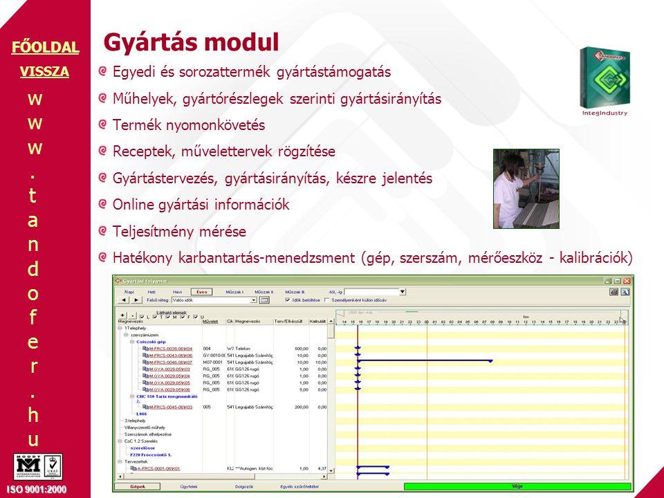 Gyártás modul Egyedi és sorozattermék gyártástámogatás