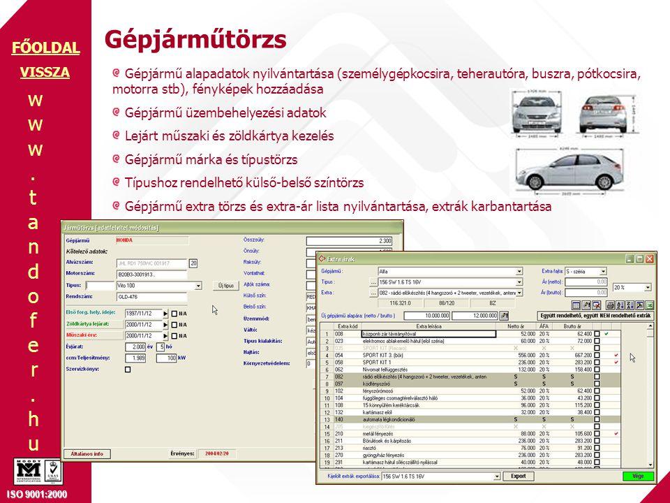 Gépjárműtörzs VISSZA. Gépjármű alapadatok nyilvántartása (személygépkocsira, teherautóra, buszra, pótkocsira, motorra stb), fényképek hozzáadása.