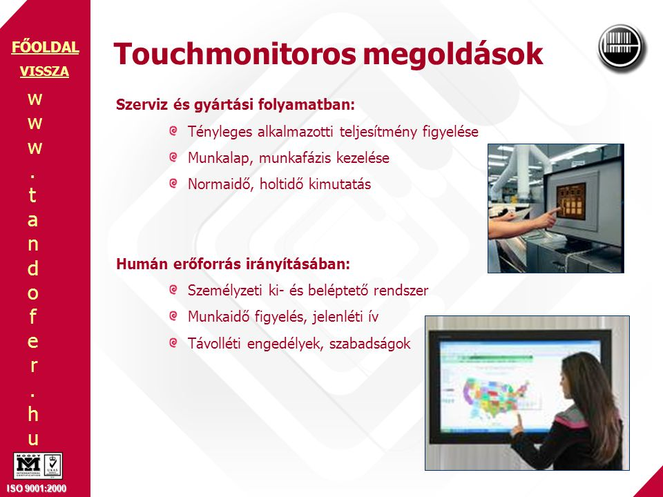 Touchmonitoros megoldások