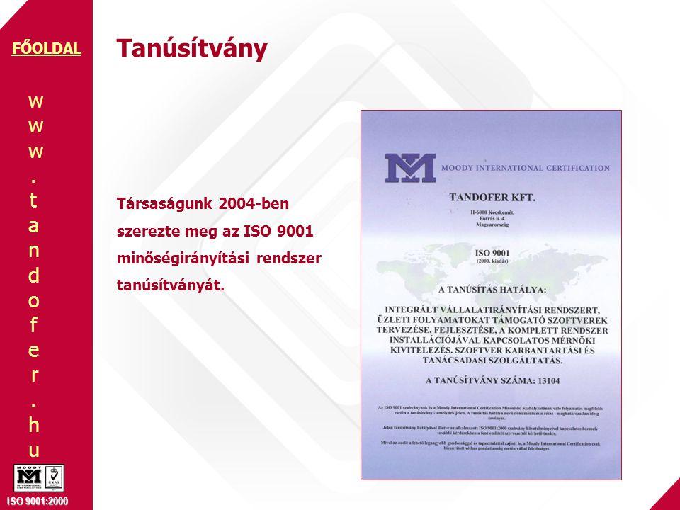 Tanúsítvány Társaságunk 2004-ben szerezte meg az ISO 9001